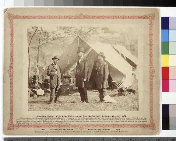 President_Lincoln_Major_Allen_Pinkerton_and_Gen_McClernard_Antietam_October_1862_recto (1)